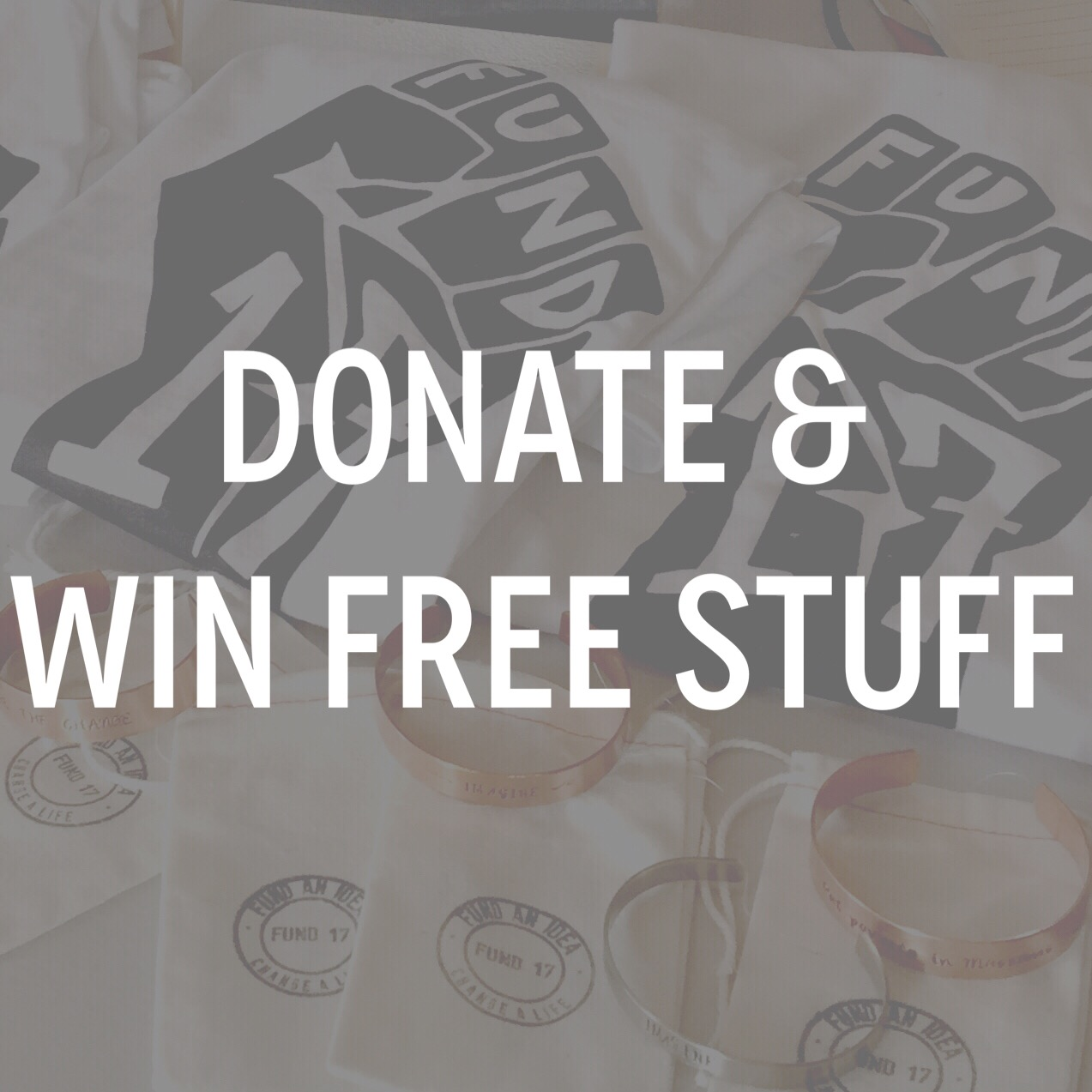 Donate to our campaign and win free stuff!